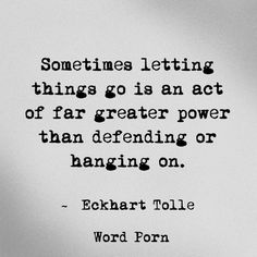 Let go or be dragged...