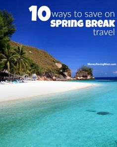 Spring break travel on a budget. These 10 tips will help you plan a fun-filled family vacation without breaking the bank!