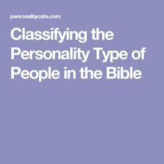 Classifying the Personality Type of People in the Bible