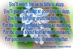 Verse for a New Baby Boy. Feel free to use this verse this in your crafting/card making or otherwise. Credit to me would be rather marvellous but if you can't then that is ok too. Rather that than this verse not be used at all. Enjoy!