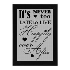 It's never too late to live happily ever after - inspirational quote cross stitch chart pattern love fresh start Divorce  Hey, I found this really awesome Etsy listing at https://www.etsy.com/listing/196975230/its-never-too-late-to-live-happily-ever