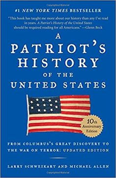 A Patriot's History of the United States: From Columbus's Great Discovery to America's Age of Entitlement, Revised Edition: Larry Schweikart, Michael Patrick Allen: 9781595231154: Amazon.com: Books