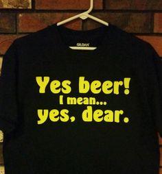 Yes Beer TShirt SXL by MOMMYNEEDSABEER on Etsy, $15.00