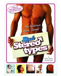 Male Stereotypes Game . $10.50. Perfect for bachelorette parties or girls' night out! In the Male Stereotypes Game partygoers must locate, within the bar or club, their specific male stereotype and then spend time getting to know him by asking embarrassing questions and completing hilarious dares. Contents include 36 male stereotype cards. Make your next girls night out or bachelorette party truly unforgettable!