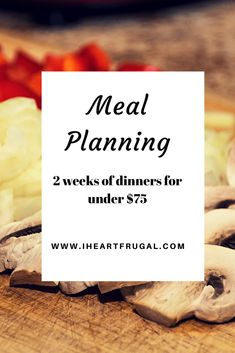 Meal planning - 2 weeks under $75