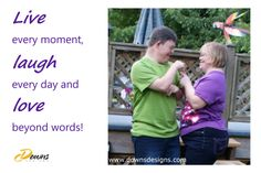 Live every moment, laugh every day and LOVE beyond words! Downs Designs designs clothing for the unique body shape of a person with Down syndrome. www.downsdesigns.com