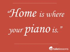 Home is where your piano is...