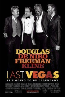 Last Vegas (2013)  Director: Dan Fogelman Starring: Robert De Niro, Michael Douglas, Morgan Freeman, Kevin Kline *Me esperaba algo mejor para tal elenco*