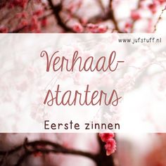 Juf-Stuff: Verhaalstarters - eerste zinnen Tekst schrijven, verhalen, groep 5/6/7/8. Vrije tekst. Opstel. 21st Century Classroom, Dutch Language, Story Starters, Classroom Language, Teaching Math, Teaching Ideas, Writing Activities, School Teacher, Writing Prompts