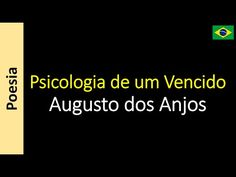Poetry (EN) - Poesia (PT) - Poesía (ES) - Poésie (FR): Augusto dos Anjos - Psicologia de um Vencido