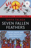 """Read """"Seven Fallen Feathers Racism, Death, and Hard Truths in a Northern City"""" by Tanya Talaga available from Rakuten Kobo. The shocking true story covered by the Guardian and the New York Times of the seven young Indigenous students who were f. Non Fiction, Without Me, Coron, Radios, Ontario City, Residential Schools, Hard Truth, High School Students, First Nations"""