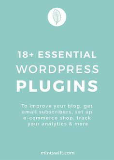 18+ essential WordPress plugins. To improve your blog, get email subscribers, set up e-commerce shop, track your analytics & more. WordPress plugins allow you to expand the functionality of your site, improving your website design wise and making it easier for you. Today I'm sharing 18 of my favourites, essential and the best WordPress plugins for bloggers and business owners – it's a gold mine of plugins which will take your website to a next level.
