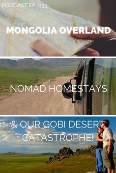 Mongolia overland: Nomad homestay & Gobi Desert catastrophe! click through to listen to the whole podcast