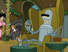 Futurama quotes and funny pictures from one of the best animated shows ever. Take these words of wisdom to heart...or just use them for a good laugh.