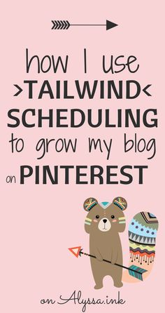 How I use Tailwind scheduling to grow my blog on Pinterest