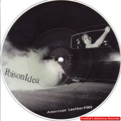 1989 American Leather Records 7 inch picture disc Just To Get Away by Portland punkers Poison Idea. Vinyl is in NM condition, comes in a plastic sleeve.