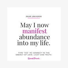 Dear Universe, May I now #manifest abundance into my life. #dearuniverse