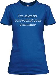 Womens Im Silently Correcting Your Grammar T Shirt Funny English Tee