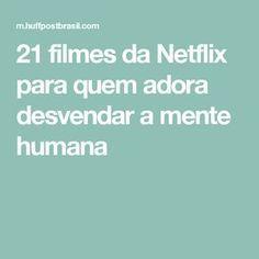 21 filmes da Netflix para quem adora desvendar a mente humana Cinema Film, Cinema Movies, Film Movie, Documentarios Netflix, Experiment, Movies Worth Watching, About Time Movie, Series Movies, Movies Showing