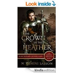 Still free as of 5/18, The Crown in the Heather (The Bruce Trilogy Book 1) - Kindle edition by N. Gemini Sasson. Literature & Fiction Kindle eBooks @ Amazon.com.