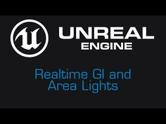 Unreal Engine 4 Tutorial - Dynamic GI & Area Lights - YouTube
