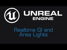 Unreal Engine 4 Tutorial - Dynamic GI & Area Lights - YouTube