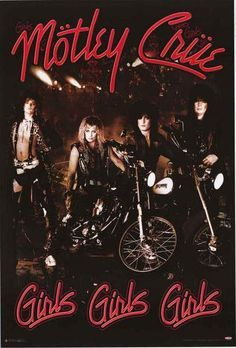 "Crue Album Cover Poster A great Motley Crue poster from their LP Girls Girls Girls - an hard-rock classic about living fast and hard! ""Feelgood"" and check out the rest of 80s Rock Bands, Classic Rock Bands, Cool Bands, 80 Bands, Hair Bands, Motley Crue Poster, Motley Crue Albums, Glam Metal, Heavy Metal Music"