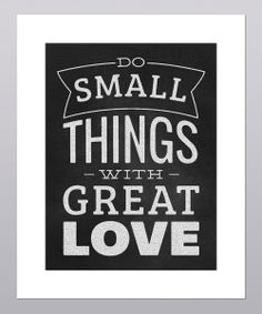 Yes. :: 'Do Small Things With Great Love' Print