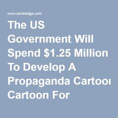 The US Government Will Spend $1.25 Million To Develop A Propaganda Cartoon For Pakistan.  [Why would the US government spend hard earned taxpayer dollars on a cartoon to be aired in Pakistan rational minds may wonder