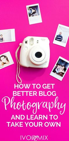 How to get better blog photography and learn to take your own – Ivorymix