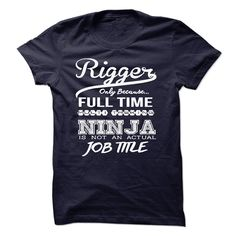Rigger only because full time multitasking Check more at http://coolshirts.today/rigger-only-because-full-time-multitasking/