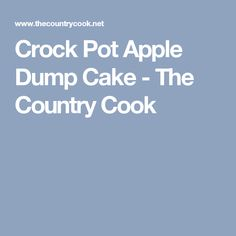 Crock Pot Apple Dump Cake - The Country Cook