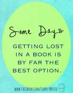 Getting lost in a book quote via www.Facebook.com/SimplyMused