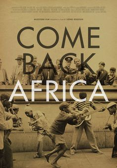 just watched this movie in Central Park and loved it! | Come Back, Africa film poster