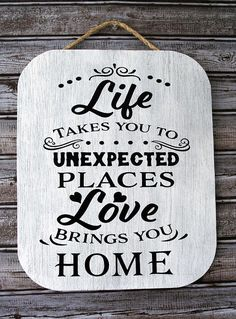 Inspirational Sign, Life Takes You To Unexpected Places Love Brings You Home, Rustic Home Decor, Rustic Wall Decor, Farmhouse Style Decor Only $30.00  #ad #homedecor #rustic