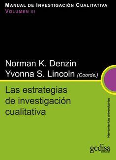 Manual de investigación cualitativa / Norma K. Denzin e Yvonna S. Lincoln, (coords.) v.3: Las estrategias de investigación cualitativa