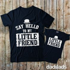 Say Hello To My Little Friend and Little Friend matching father son shirts make a perfect pair for any father and son for father's day, new baby, or for a photoshoot!