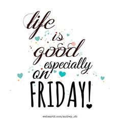 Weekend Quotes : Life is good everyday. Especially today ! Folding and putting away all this laun. - Quotes Sayings Daily Inspiration Quotes, Daily Quotes, Great Quotes, Inspirational Quotes, Motivational, Random Quotes, Work Quotes, Motivation Inspiration, Morning Messages