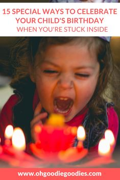 15 sweet, memorable ways to celebrate your child's birthday... even if you're stuck indoors and can't have a party.  #birthdayindoors #birthdaynoparty #birthdaynopartykids #birthdaynopartyideas #birthdaynopartycelebrate