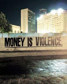 Money is Violence | Rio de Janeiro, Brazil