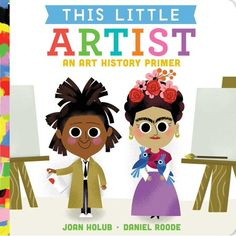 Little artists have great big imaginations.--Back cover. Learn all about artists who changed history in this engaging and colorful board book perfect for creators-in-training! Painting, shaping, making art. With creative joy, hands, and heart. Little artists have great big imaginations. In this follow up to This Little President,  This Little Explorer, This Little Trailblazer, and This Little Scientist now even the youngest readers can learn all about great and empowering artists in history… Art Books For Kids, Stories For Kids, Childrens Books, Art For Kids, Toddler Books, Thing 1, Girls Series, Free Kindle Books, Art Education