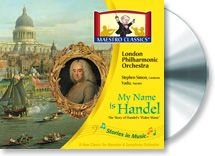 My Name is Handel: The Story of Water Music by Maestro Classics