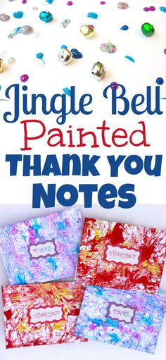 These Jingle Bell Painted Thank You Notes are the perfect way for children to say thank you for the gifts they were given at Christmas through process art.