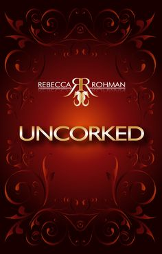 ★ Uncorked part of the Rebecca Rohman Box Set Now For Sale Just 99¢ For A Limited Time.  http://www.amazon.com/gp/product/B014X5ZACA
