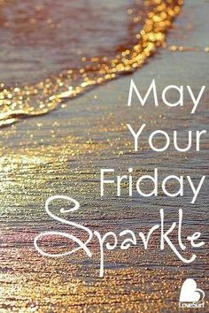 Have a great day, Friday is here!