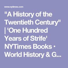 """A History of the Twentieth Century"" 