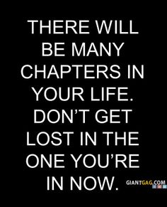 There Will Be Many Chapters In Your Life.