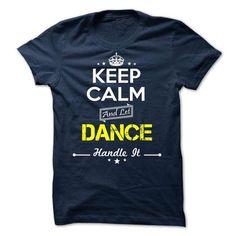 DANCE Keep calm T Shirts, Hoodies. Check price ==► https://www.sunfrog.com/Valentines/-DANCE-Keep-calm.html?41382 $19