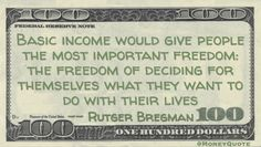 Rutger Bregman Money Quote saying UBI offers people the ability to choose their career path by providing a safety net