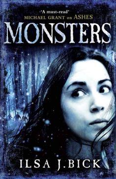 Ilsa J. Bick MONSTERS (UK) http://www.quercusbooks.co.uk/book/Monsters-by-Ilsa-J-Bick-ISBN_9780857382665#.Uon7U6zBQpU